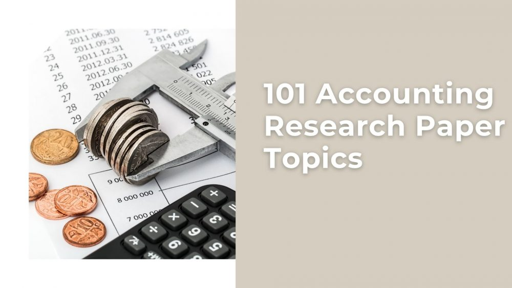 Accounting Research Paper Topics