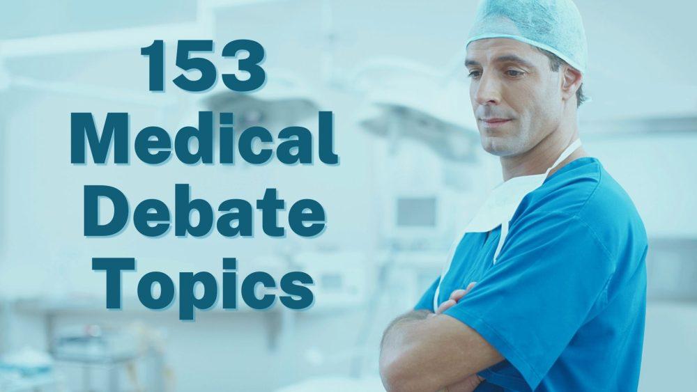 medical debate topics